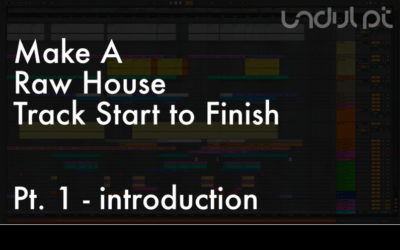 How to Make a Raw House Track Start to Finish